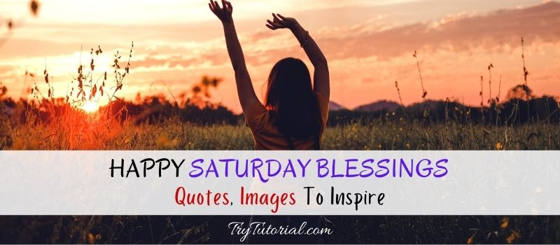 Happy Saturday Blessings Quotes