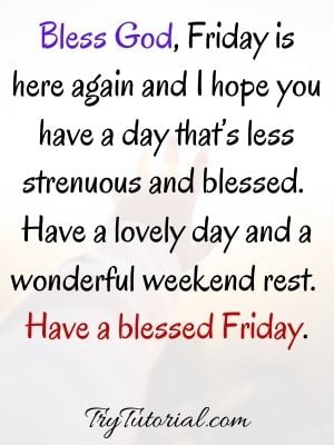Have A Blessed Friday And Weekend Quotes