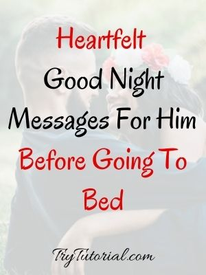 Heartfelt Good Night Messages For Him