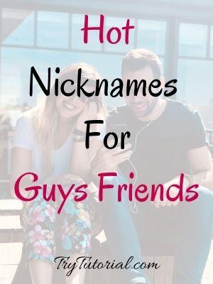Hot Nicknames For Guys Friends
