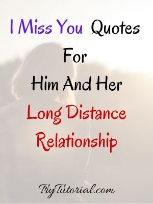 I Miss You Quotes For Him And Her Long Distance