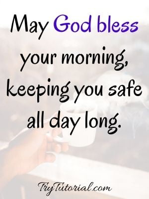 Inspirational Good Morning God Bless Your Day