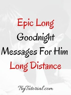 Epic Long Goodnight Messages For Him