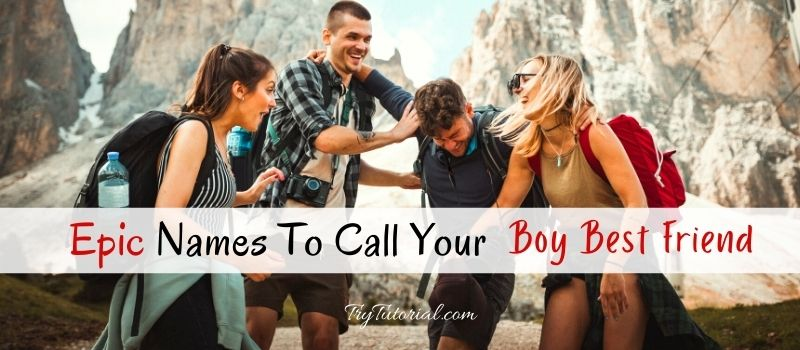 Names To Call Your Boy Best Friend