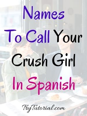 Names To Call Your Crush Girl In Spanish