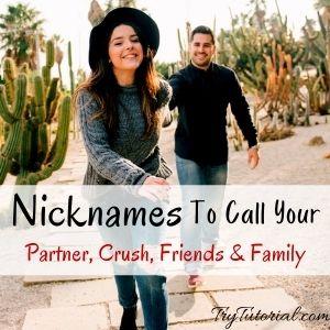 Nicnames For Partner, Crush Friends & Family