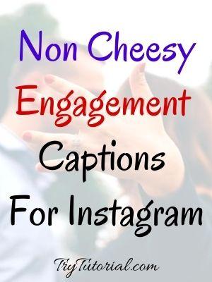 Non Cheesy Engagement Captions
