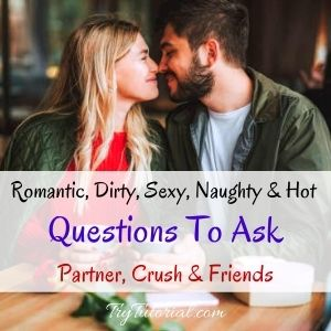 Questions To Ask Your Partner, Crsuh & Friends