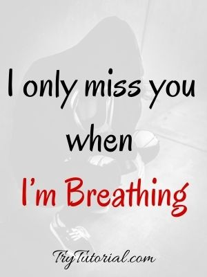 Quotes About Missing Him After Break Up