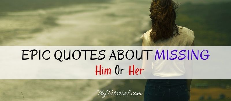 Quotes About Missing