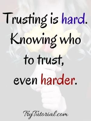 Quotes About Trust Issues For Him & Her