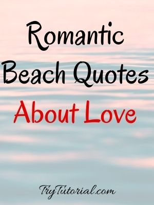 Romantic Beach Love Quotes About Love