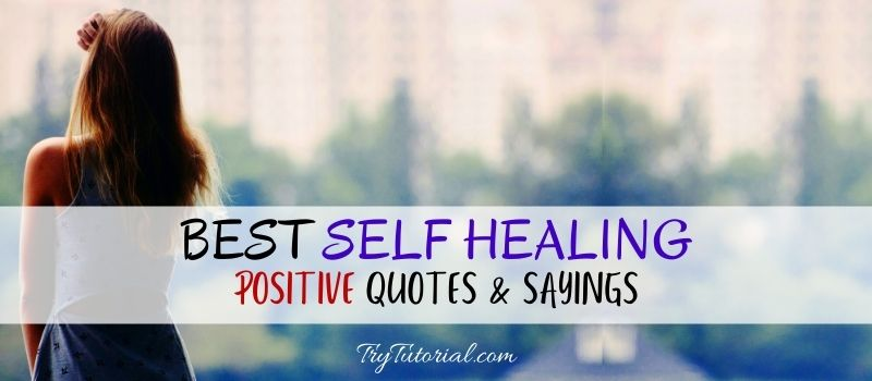 Self Healing Quotes & Positive Sayings