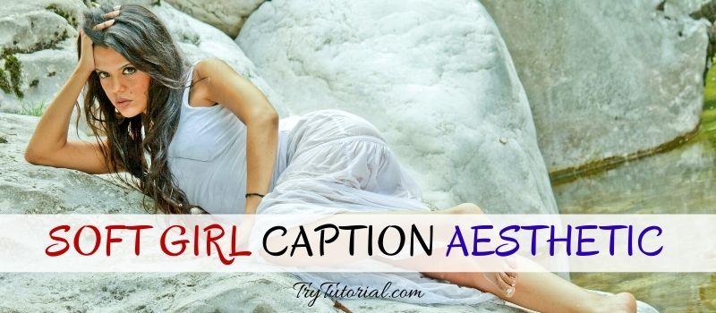 Soft Girl Caption Ideas Aesthetic