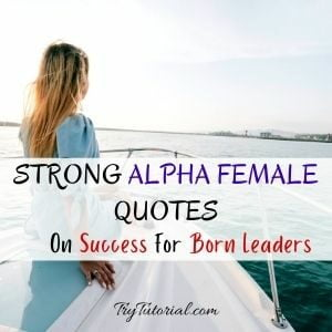 Strong Alpha Female Quotes