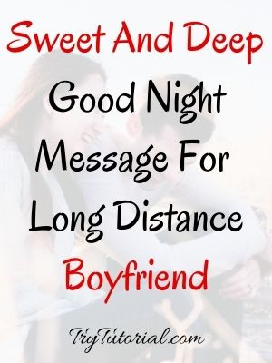 Sweet And Deep Good Night Message For Boyfriend Long Distance