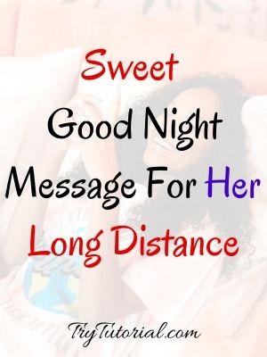 Sweet Good Night Message For Her Long Distance