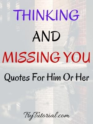 Thinking And Missing You Quotes For Him Or Her