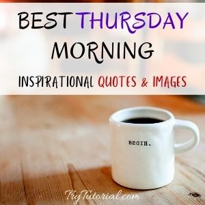 Thursday Morning Inspirational Quotes