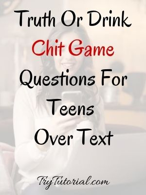 Truth Or Drink Chit Game Questions For Teens