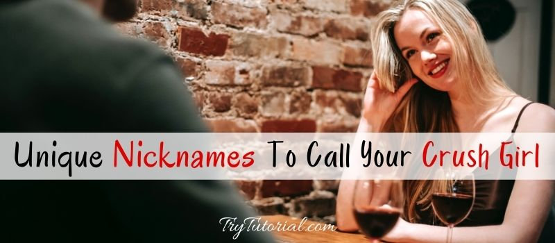 Unique Names To Call Your Crush Girl