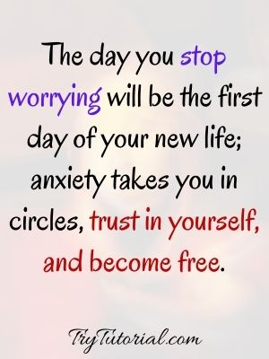 Unique Stop Worrying Quotes