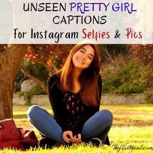 Pretty Girl Captions For Instagram