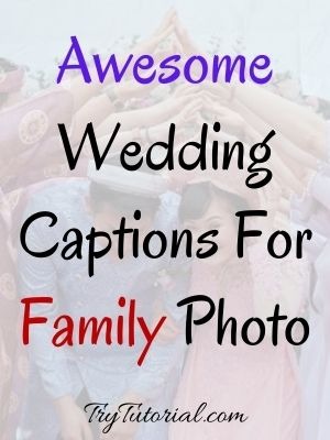 Wedding Captions For Family