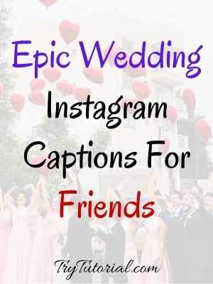 Wedding Captions For Friends