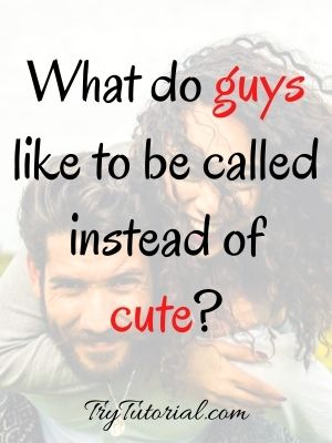 Call names guys flirting to when 🥇 350+