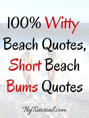 Witty Beach Quotes, Short Beach Bums Quotes