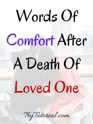 Words Of Comfort After A Death Of Loved One