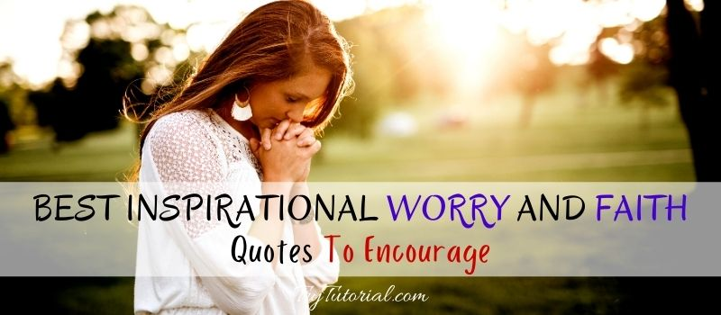 Worry And Faith Quotes