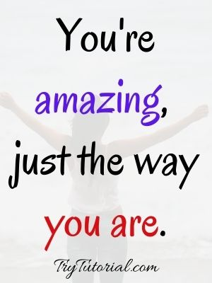 You're Amazing Body Quotes