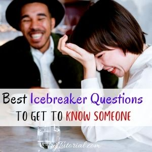 icebreaker questions to get to know someone