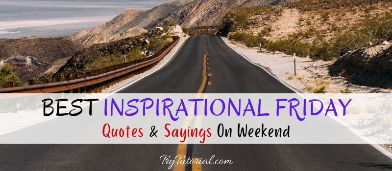 Best Inspirational Friday Quotes & Sayings