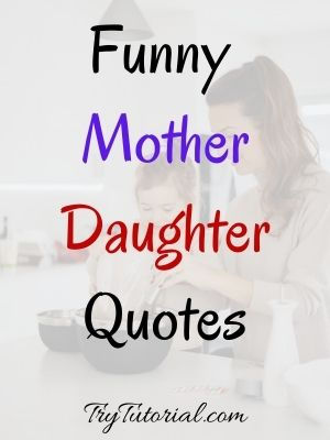 Funny Mother Daughter Quotes
