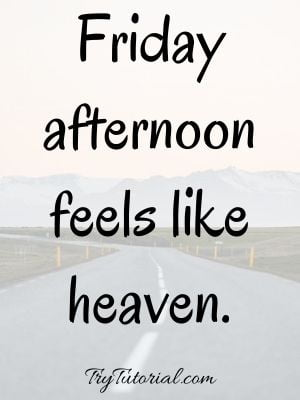 Happy Friday Quotes For Weekend Celebration