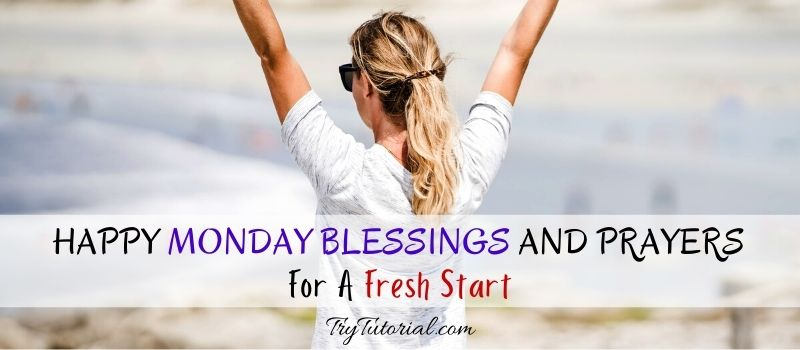 110+ Happy Monday Blessings And Prayers For A Fresh Start [currentyear] 1