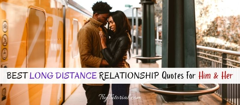 Long Distance Relationship Quotes For Him & Her