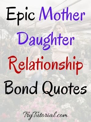 Mother Daughter Relationship Bond Quotes