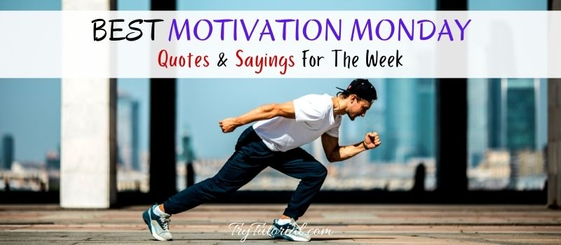 Motivation Monday Quotes And Sayings