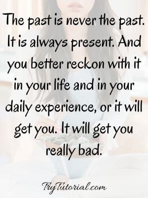 94 Powerful Past Quotes And Sayings Images [currentyear] 1