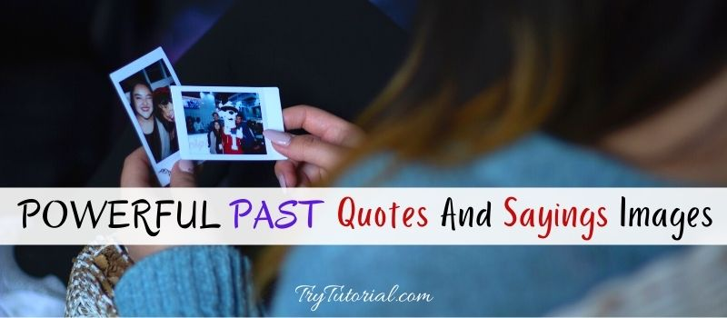 Powerful Past Quotes