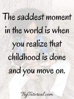 Sad Childhood Memories Captions