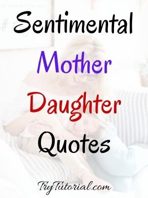Sentimental Mother Daughter Quotes