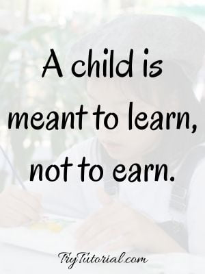 Stop Child Labor Slogans And Quotes