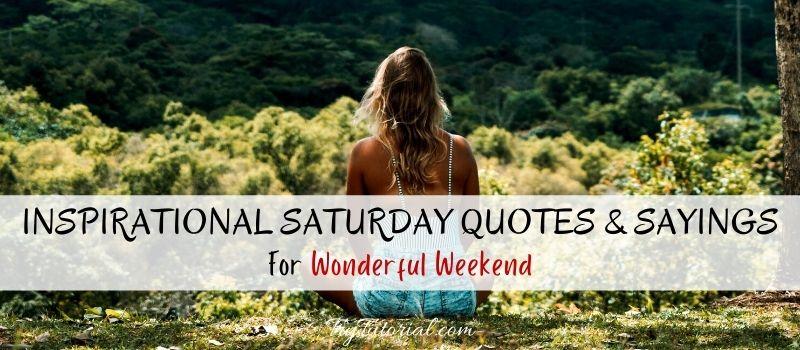 Wonderful Saturday Quotes