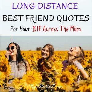 Across The Miles Long Distance Best Friend Quotes