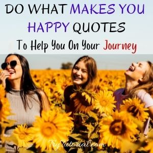 Best Do What Makes You Happy Quotes